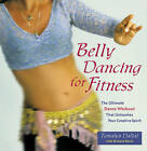 Belly Dancing for Fitness: The Ultimate Dance Workout That Unleashes Your Creative Spirit by Tamalyn Dallal, Dallal, Delilah Flynn (Paperback, 2004)