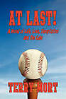 AT LAST! A Novel of Life, Love, Temptation and the Cubs by Terry Mort (Paperback, 2011)