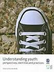 Understanding Youth: Perspectives, Identities and Practices by SAGE Publications Ltd (Hardback, 2007)