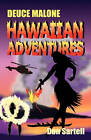 Deuce Malone Hawaiian Adventures by Don Sartell (Paperback / softback, 2010)