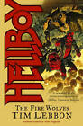Hellboy: The Fire Wolves by Tim Lebbon (Paperback, 2009)