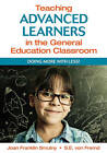 Teaching Advanced Learners in the General Education Classroom: Doing More With Less! by Sarah Von Fremd, Joan Franklin Smutny (Paperback, 2011)