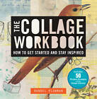 The Collage Workbook: How to Get Started and Stay Inspired by Randel Plowman (Paperback, 2012)