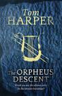 The Orpheus Descent by Tom Harper (Hardback, 2013)