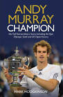 Andy Murray: Champion: The Full Extraordinary Story by Mark Hodgkinson (Paperback, 2013)