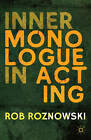 Inner Monologue in Acting by Rob Roznowski (Paperback, 2013)