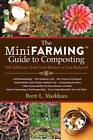 The Mini Farming Guide to Composting: Self-Sufficiency from Your Kitchen to Your Backyard by Brett L. Markham (Paperback, 2013)