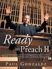 Ready to Preach II: Ready to Use Sermons and Worship Resources by Paul Gonzalez (Paperback, 2013)