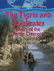 The Tigris and Euphrates: Rivers of the Fertile Crescent by Gary G. Miller (Paperback, 2010)