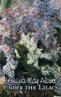 Under the Lilacs by Louisa May Alcott (Hardback, 2011)
