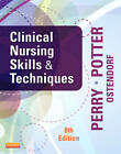 Clinical Nursing Skills and Techniques by Patricia A. Potter, Wendy Ostendorf, Anne Griffin Perry (Paperback, 2013)