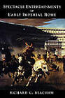 Spectacle Entertainments of Early Imperial Rome by Richard C. Beacham (Paperback, 2011)