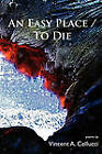 An Easy Place / To Die by Vincent A Cellucci (Paperback / softback, 2011)