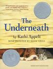 The Underneath by Kathi Appelt (Paperback, 2010)