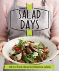 Salad Days: Oh-so-fresh ideas for fabulous salads by Good Housekeeping Institute (Paperback, 2013)