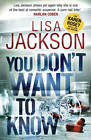 You Don't Want to Know by Lisa Jackson (Paperback, 2013)