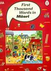 First Thousand Words in Maori by Heather Amery (Paperback, 2006)
