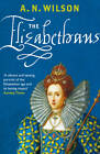 The Elizabethans by A. N. Wilson (Paperback, 2012)