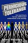 Pernicious Tolerance: How Teaching to  Accept Differences  Undermines Civil Society by Robert Weissberg (Paperback, 2011)