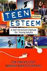 Teen Esteem: A Self-Direction Manual for Young Adults by Pat Palmer, Melissa Alberti Froehner (Paperback, 2010)
