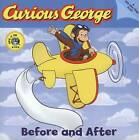 Curious George Before and After: A Lift the Flap Board Book by Houghton Mifflin (Board book, 2007)