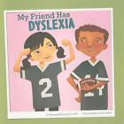 My Friend Has Dyslexia by Amanda Doering Tourville (Paperback, 2010)