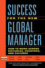 Success for the New Global Manager: How to Work Across Distances, Countries, and Cultures by Chris Ernst, Maxine A. Dalton, Jennifer J. Deal, Jean Leslie (Paperback, 2009)