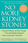 No More Kidney Stones: The Experts Tell You All You Need to Know About Prevention and Treatment by R. Ernest Sosa, Cynthia Seidman, John S. Rodman, Rory Jones (Paperback, 2007)