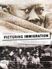 Picturing immigration: Photojournalistic Representation of Immigrants in Greek and Spanish Press by Athanasia Batziou (Hardback, 2011)