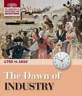 The Dawn of Industry: 1750 to 1810 by Reader's Digest (Hardback, 2011)
