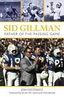 Sid Gillman: Father of the Passing Game by Josh Katzowitz (Paperback, 2012)