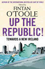 Up the Republic!: Towards a New Ireland by Fintan O'Toole, Kathy Sheridan, Laurence Mackin, Conor Pope (Paperback, 2012)