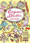 Gorgeous Doodles: Over 100 Pictures to Complete and Create by Annette Bouttell, Nellie Ryan, Josie Jo (Paperback, 2013)