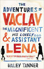 The Adventures of Vaclav the Magnificent and his lovely assistant Lena by Haley Tanner (Paperback, 2012)