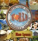 Around the World in Eighty Meals by Nan Lyons (Hardback, 2011)
