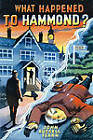 What Happened to Hammond? a Scientific Mystery by John Russell Fearn (Paperback / softback, 2011)