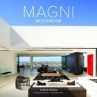 Magni Modernism by James Magni (Hardback, 2013)