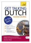Get Talking Dutch in Ten Days Beginner Audio Course: (Audio Pack) the Essential Introduction to Speaking and Understanding by Marleen Owen (CD-Audio, 2012)