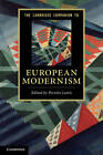 The Cambridge Companion to European Modernism by Cambridge University Press (Hardback, 2011)
