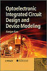 Optoelectronic Integrated Circuit Design and Device Modeling by Jianjun Gao (Hardback, 2011)
