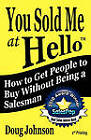 You Sold Me at Hello by Doug Johnson (Paperback / softback, 2010)
