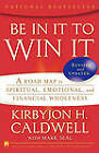 Be in it to Win it: A Road Map to Spiritual, Emotional, and Financial Wholeness by Kirbyjon H. Caldwell (Paperback, 2007)