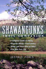 Shawangunks Trail Companion: A Complete Guide to Hiking, Mountain Biking, Cross-country Skiing and More, Only 90 Miles from New York City by Jeffrey Perls (Paperback, 2003)