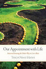 Our Appointment with Life by Thich Nhat Hanh (Paperback, 2011)