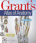 Grant's Atlas of Anatomy by Anne M. R. Agur, Arthur F. Dalley (Hardback, 2012)