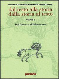 Dal testo alla storia. Dalla storia al testo. volume G - Paravia - 2° ed. 2000