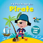 Pirate by Bonnier Books Ltd (Board book, 2012)