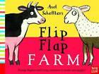 Axel Scheffler's Flip Flap Farm by Nosy Crow (Hardback, 2013)