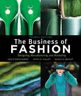 The Business of Fashion: Designing, Manufacturing and Marketing by Nancy O. Bryant, Leslie Davis Burns, Kathy K. Mullet (Paperback, 2011)