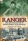 Ranger: The Adventurous Life of Robert Rogers of the Rangers by Author Allan Nevins (Hardback, 2011)